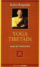 Yoga tibétain. : Yoga de l'intériorité by…