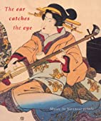 The Ear Catches the Eye: Music in Japanese…
