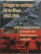 Vliegen en vechten bij de Maas, 1940-1945 :…