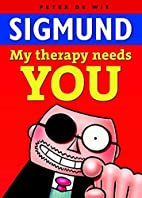 My therapy needs you by Sigmund