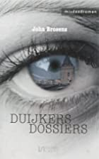 Duijkers dossiers by J. Brosens