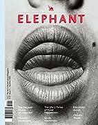 Elephant #11: The Arts & Visual Culture…
