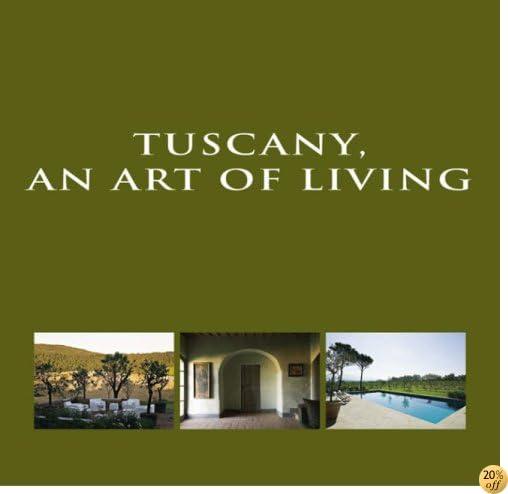 Tuscany, an Art of Living