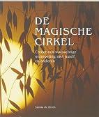 De magische cirkel : creëer een…