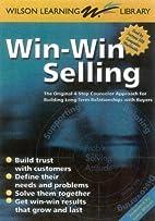 Win-Win Selling: The Original 4-Step…