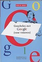 Goochelen met Google voor vrouwen by D. de…