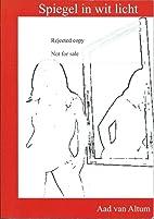 Spiegel in wit licht (Dutch Edition) by Aad…