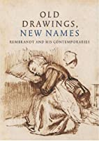Old drawings, new names: Rembrandt and his…