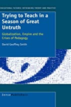 Trying to Teach in a Season of Great Untruth…