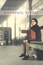 Liverpool Street by Anne Voorhoeve
