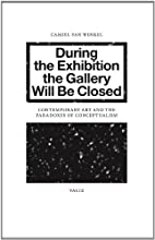 During the Exhibition the Gallery Will Be…