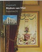 Museum Bisdom van Vliet Haastrecht : Een…