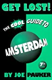 Pauker, Joe: Get Lost!: The Cool Guide to Amsterdam