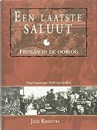 Een laatste saluut : Fryslân in de oorlog…