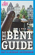 The Bent Guide to Gay and Lesbian Amsterdam…