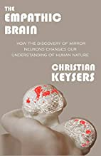 The Empathic Brain by Christian Keysers
