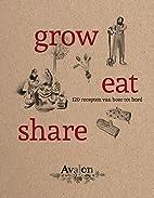 Grow, eat, share 120 recepten van boer tot…