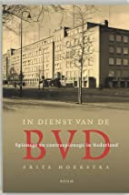 In dienst van de BVD : spionage en…