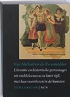 Van Abélard tot de Zwaanridder by Peter…