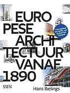 Europese architectuur vanaf 1890 by Hans…