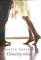 Onuitwisbaar by Kristen Heitzmann