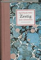 Zestig een dagboek by Ingrid Vander Veken