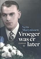 Vroeger was er later by Vera Marynissen