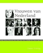 Vrouwen van Nederland by Daniel Koning