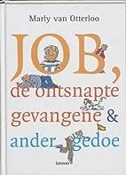 Job, de ontsnapte gevangene & ander gedoe by…