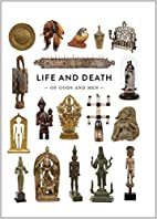 Life and death : of gods and men by Chris De…