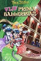 Vijf prima ballerina's (Thea Sisters)…