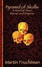 Pyramid of Skulls: A Novel of Timur, Warrior…