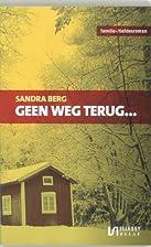 Geen weg terug... by Sandra Berg