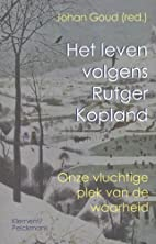 Het leven volgens Rutger Kopland : onze…