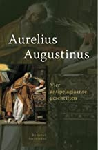Vier antipelagiaanse geschriften by Aurelius…