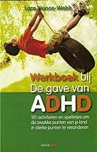 De gave van ADHD / deel werkboek: 101…