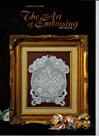 The Art of Embossing Step by Step by…