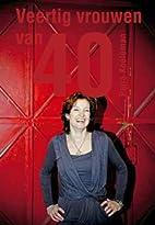 Veertig vrouwen van 40 by Petra Koeleman