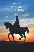 Waterloo 1815-1914 de Europese erfenis van…