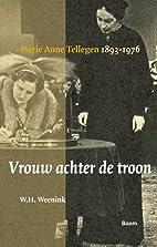 Vrouw achter de troon: Marie Anne Tellegen…