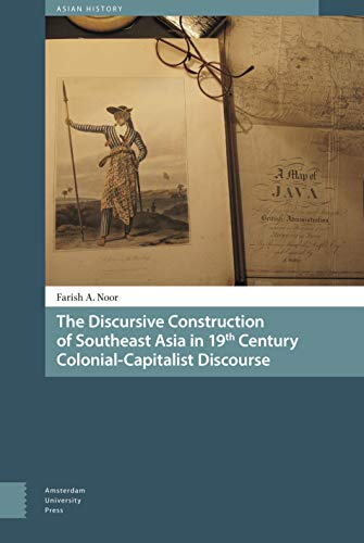 the-discursive-construction-of-southeast-asia-in-19th-century-colonial-capitalist-discourse-asian-history