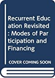 Istance, David: Recurrent Education Revisited: Modes of Participation and Financing  Report Prepared for the Centre for Educational Research and Innovation (CERI) of the Organisation for Economic Co-Operation and Development (OECD)