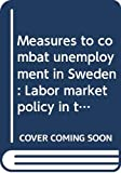 Trehorning, Par: Measures to Combat Unemployment in Sweden: Labor Market Policy in the Mid-1990&#39;s