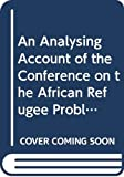Melander, Goran: An Analysing Account of the Conference on the African Refugee Problem, Arusha, May 1979