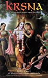 Bhaktivedanta, A. C.: Krsna, the Supreme Personality of Godhead: A Summary Study of Srimad-Bhagavatam&#39;s Tenth Canto