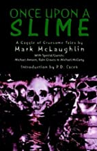 Once upon a Slime by Mark McLaughlin
