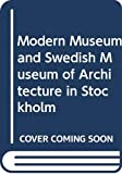 Rafael Moneo: Modern Museum and Swedish Museum of Architecture in Stockholm (English and Swedish Edition)