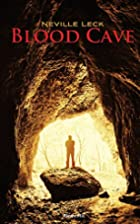 Blood Cave by NEVILLE LECK