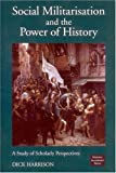 Harrison, Dick: Social Militarisation and the Power of History: A Study of Scholarly Perspectives