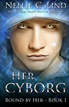 Her Cyborg (Bound by Her) (Volume 1) by…